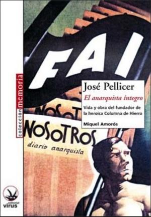 Fotografía José Pellicer.El anarquista íntegro.Miquel Amorós