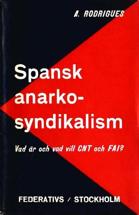 Spansk anarkosyndikalism. Vad är och vad vill CNT och FAI? (1937), de A. Rodrigues (Helmut Rüdiger)